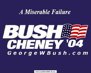 Bush Cheney Miserable Failure